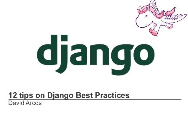 '12 tips on Django Best Practices' en la PyConES 2013